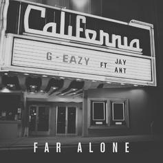 G-Eazy - Far Alone Feat. Jay Ant