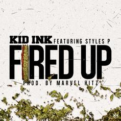 Kid Ink - Fired Up  Feat. Styles P (Prod. By Marvel Hitz)
