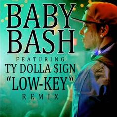 Baby Bash - Low Key (Remix) Feat. Ty Dolla $ign
