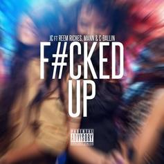 JC4Innovative - Fucked Up Feat. Mann, Reem Riches & C. Ballin