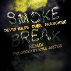 Devin Miles - Smoke Break (Remix) Feat. DUBB & Franchise