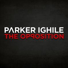 Parker Ighile - The Opposition