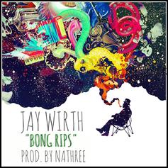 Jay Wirth - Bong Rips  (Prod. By Nathree)