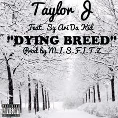 Taylor J - Dying Breed  Feat. Sy Ari Da Kid (Prod. By M.I.S.F.I.T.Z)