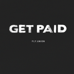 Fly Union - Get Paid Feat. Lolah Brown