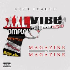 Euro League - Magazine Vs Magazine  (Prod. By MP Williams & Euro League)