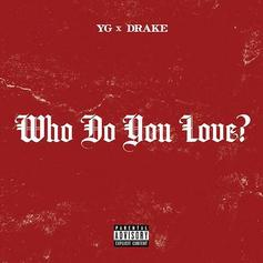 YG - Who Do You Love? (Official Version) Feat. Drake