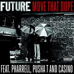 Future - Move That Dope  Feat. Pharrell, Pusha T & Casino