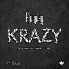 Gunplay - Krazy Feat. Young Dro