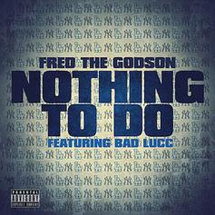 Fred The Godson - Nothing To Do Feat. Bad Lucc