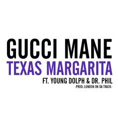 Gucci Mane - Texas Margarita  Feat. Young Dolph & Dr. Phil (Prod. By London On Da Track)