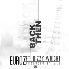 Euroz - Back Then Feat. Dizzy Wright