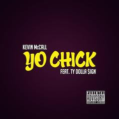 Kevin McCall - Yo Chick Feat. Ty Dolla $ign