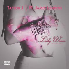 Taylor J - Lucky Women  Feat. James London (Prod. By 24/7 & Soulful)