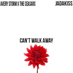 Avery Storm - Can't Walk Away  Feat. Jadakiss (Prod. By The Ceasars)