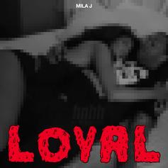 Mila J - Loyal (Remix)