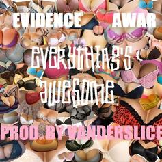 Evidence - Everything's Awesome Feat. AWAR