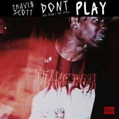 Travis Scott - Don't Play  [Dirty] Feat. Big Sean & The 1975 (Prod. By Vinylz)