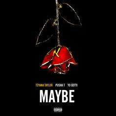 Teyana Taylor - Maybe Feat. Pusha T & Yo Gotti