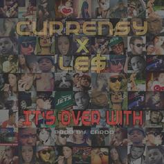 Curren$y - It's Over With  Feat. L.E.$.