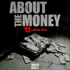 T.I. - About Tha Money  [CDQ] Feat. Young Thug (Prod. By London On Da Track)