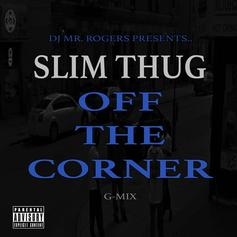 Slim Thug - Off The Corner (Remix)