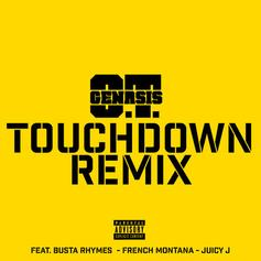 O.T. Genasis - Touchdown (Remix) Feat. Busta Rhymes, French Montana & Juicy J
