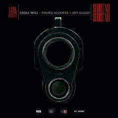 Chill Will - Shootah Shootah Feat. Young Scooter & Shy Glizzy