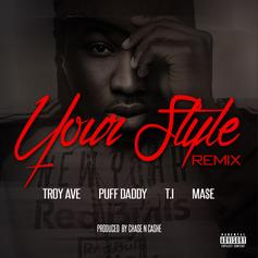 Troy Ave - Your Style (Remix) Feat. Diddy, Mase & T.I.
