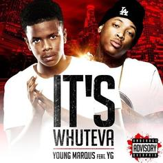 Young Marqus - It's Whateva  Feat. YG (Prod. By 1500 Or Nothin)