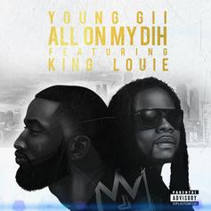 Young Gii - All On My Dih Feat. King Louie