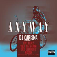 DJ Carisma - Anyway  Feat. Tory Lanez, Sage The Gemini, Eric Bellinger & Mishon