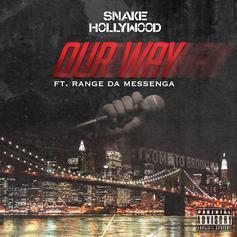 Snake Hollywood - Our Way Feat. Range Da Messenga