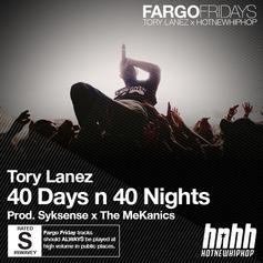 Tory Lanez - 40 Days n 40 Nights  (Prod. By SykSense & The MeKanics)