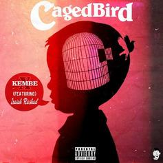 Kembe X - Caged Bird (Jager) Feat. Isaiah Rashad