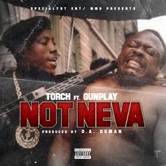 Torch - Not Neva  Feat. Gunplay