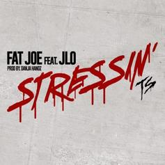 Fat Joe - Stressin' (CDQ) Feat. Jennifer Lopez