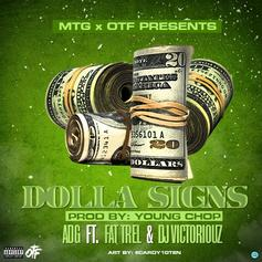 ADG - Dolla Signs  Feat. FAT TREL & DJ Victoriouz (Prod. By Young Chop)