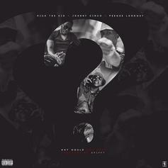Rich The Kid - Why Would You Not