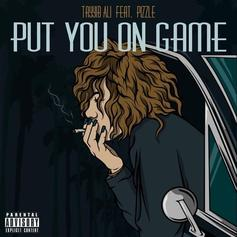 Tayyib Ali - Put You On Game Feat. Pizzle