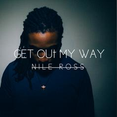 Nile Ross - Get Out My Way  (Prod. By Mr. Temmtation)
