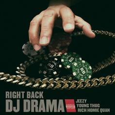 DJ Drama - Right Back Feat. Young Thug, Jeezy & Rich Homie Quan