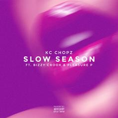 KC Chopz - Slow Season Feat. Bizzy Crook & Pleasure P