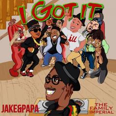 Jake & Papa - I Got It