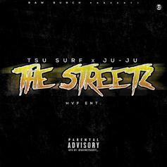 Tsu Surf - The Streetz Feat. JuJu