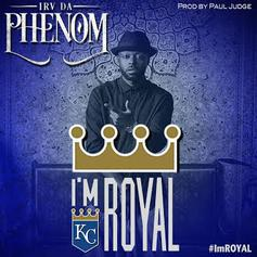 Irv Da Phenom - I'm Royal (Kansas City Royals Anthem)