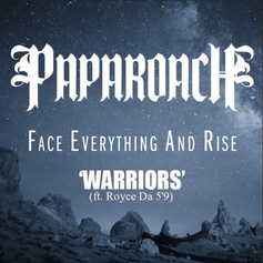 Papa Roach - Warriors Feat. Royce Da 5'9""