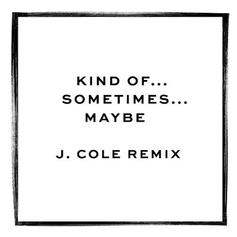 Jessie Ware - Kind Of...Sometimes...Maybe (Remix) Feat. J. Cole