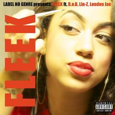 Label No Genre - Fleek Feat. B.o.B, Lin-Z & London Jae