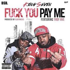 King Sevin - Fuck You Pay Me Feat. Troy Ave
